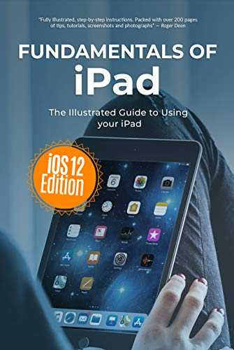 Fundamentals of iPad iOS 12 Edition  The Illustrated Guide to using Your iPad  Computer Fundamentals Book 13   English Edition