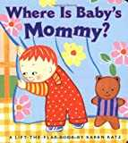 Where Is Baby´s Mommy?: A Karen Katz Lift-the-Flap Book