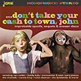 Don´t Take Your Cash to Town, John - Improbable Spoofs, Sequels & Answer Discs