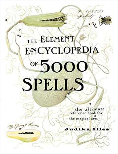 The Element Encyclopedia of 5000 Spells  The Ultimate Reference Book for the Magical Arts  Flexibound