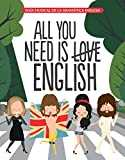 All You Need is English: Guía musical de la gramática inglesa (Autoayuda y superación)