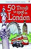 50 Things to Spot in London (Usborne Spotters´ Cards)