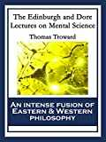 The Edinburgh and Dore Lectures on Mental Science: With linked Table of Contents