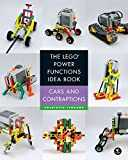 The LEGO Power Functions Idea Book, Volume 2: Cars and Contraptions