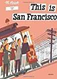 This is San Francisco: A Children´s Classic