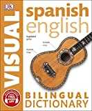 Spanish English. Bilingual visual dictionary (DK Bilingual Visual Dictionary)