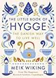 The Little Book of Hygge: The Danish Way to Live Well: The Danish Way of Live Well