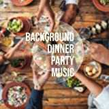 Background Dinner Party Music – Chilled Instrumental Jazz Compilation for Restaurants, Coffee Talks, Dinner with Friends