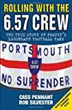 Rolling with the 6.57 Crew: The True Story of Pompey´s Legendary Football Fans