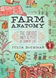 Farm Anatomy: Curious Parts and Pieces of Country Life (Julia Rothman)