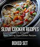 Slow Cooker Recipes Complete Boxed Set - Best Tasting Slow Cooker Recipes: 3 Books In 1 Boxed Set - 2015 Slow Cooking Recipes (English Edition)