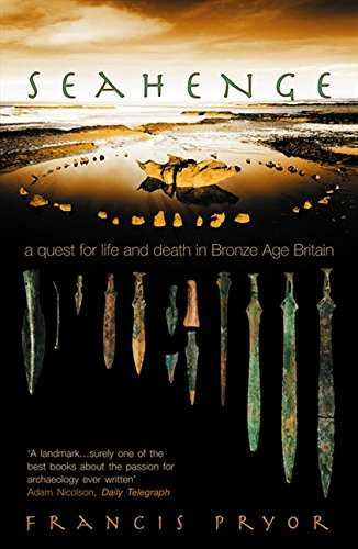 Seahenge  A Quest for Life and Death in Bronze Age Britain