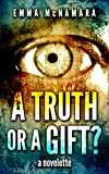 A Truth or a Gift?: a novelette (English Edition)