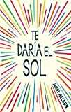 Te daria el sol / I´ll Give You the Sun