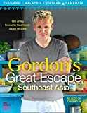 Gordon Ramsay\'s Great Escape  100 Recipes Inspired by Asia
