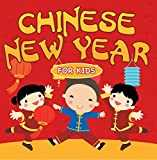 Chinese New Year For Kids: Chinese Calendar (Children´s Explore Asia Books) (English Edition)