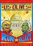 US Olives: Rump vs Hillary (Oliloves) (English Edition)