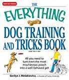 The Everything Dog Training and Tricks Book: All you need to turn even the most mischievous pooch into a well-behaved pet