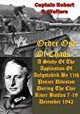 Order Out Of Chaos: A Study Of The Application Of Aufgstaktik By 11th Panzer Division During The Chir River Battles 7-19 December 1942 (English Edition)