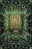 Celtic Myths & Tales: Epic Tales: Anthology of Classic Tales