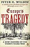Europe´s Tragedy: A New History of the Thirty Years War