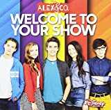 Alex & Co: Welcome to Your Show