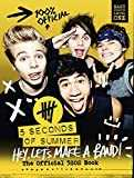 5 Seconds of Summer  Hey Let's Make a Band   The Official 5SOS Book