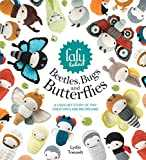 Lalylala´s Beetles, Bugs and Butterflies: A Crochet Bedtime Story of Tiny Creatures and Big Dreams
