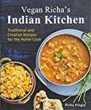 Vegan Richa´s Indian Kitchen: Traditional and Creative Recipes for the Home Cook