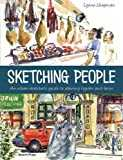 Sketching People: An Urban Sketcher´s Guide to Drawing Figures and Faces