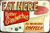 ERLOOD Eat Here Best Sandwiches Specials All You Can Drink Coffee Vintage Tin Sign Wall Decor 20 X 30 cm