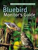 The Bluebird Monitor´s Guide to Bluebirds and Other Small Cavity Nesters