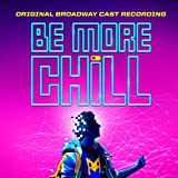 Be More Chill (Original Broadway Cast Recording) [Explicit]