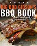 Big Bob Gibson´s BBQ Book: Recipes and Secrets from a Legendary Barbecue Joint