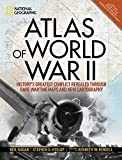 Atlas of World War II: History´s Greatest Conflict Revealed Through Rare Wartime Maps and New Cartography