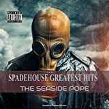Spadehouse Greatest Hits [Explicit]