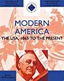 Modern America: The USA, 1865 to the Present
