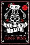 Last of the Giants: The True Story of Guns N´ Roses