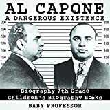 Al Capone: Dangerous Existence - Biography 7th Grade | Children´s Biography Books