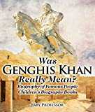 Was Genghis Khan Really Mean? Biography of Famous People | Children´s Biography Books
