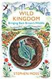 Wild Kingdom: Bringing Back Britain´s Wildlife