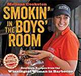 Smokin´ in the Boys´ Room: Southern Recipes from the Winningest Woman in Barbecue (Melissa Cookston)