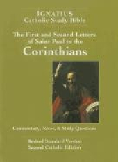 The First and Second Letters of Saint Paul to the Corinthians: The Ignatius Catholic Study Bible: Revised Standard Version: Catholic Edition