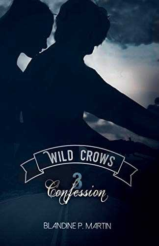 Wild Crows - Confession: 3. Confession