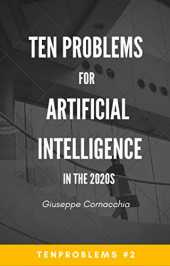 Ten Problems for Artificial Intelligence in the 2020s (TenProblems Book 2) (English Edition)