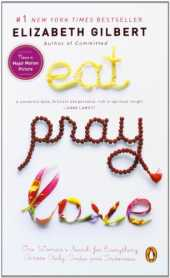 Eat Pray Love: One Woman's Search for Everything Across Italy, India and Indonesia (internation al export edition)