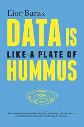 Data is Like a Plate of Hummus