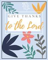 Give thanks to the Lord: Prayer's inspiration guide, gratitude and reflection, Gift ideas, Christian book