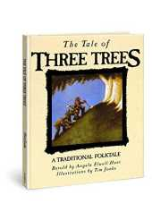 The Tale of Three Trees: A Traditional Folktale by Angela Elwell Hunt, Tim Jonke (Illustrator) (1989) Hardcover