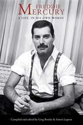 Freddie Mercury: A Life, In His Own Words